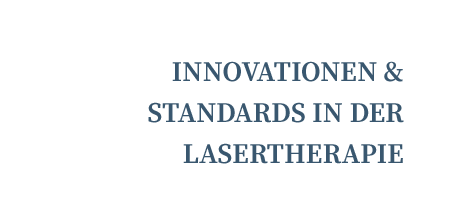Innovationen & Standards in der Lasertherapie